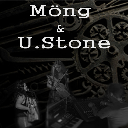 Möng & U.Stone